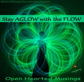 A to Z blogging Challenge – FLOW and GLOW -Spirituality – 6 and7