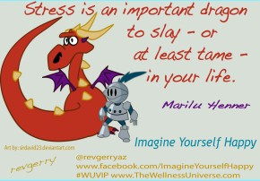 Slaying – or Taming at Least – the Dragon of STRESS – or 7 ways I dealt with yesterday's stressattack
