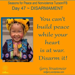 Season for Nonviolence Day 47 of 64 ~ PERSONAL DISARMAMENT